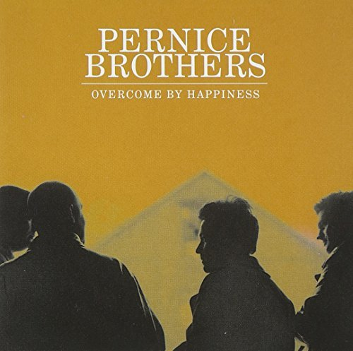 Pernice Brothers Overcome By Happiness