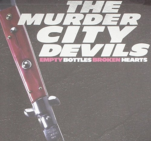 Murder City Devils Empty Bottles Broken Hearts