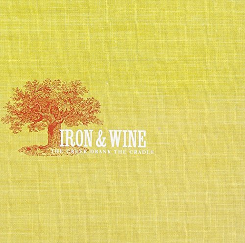 Iron & Wine Creek Drank The Cradle