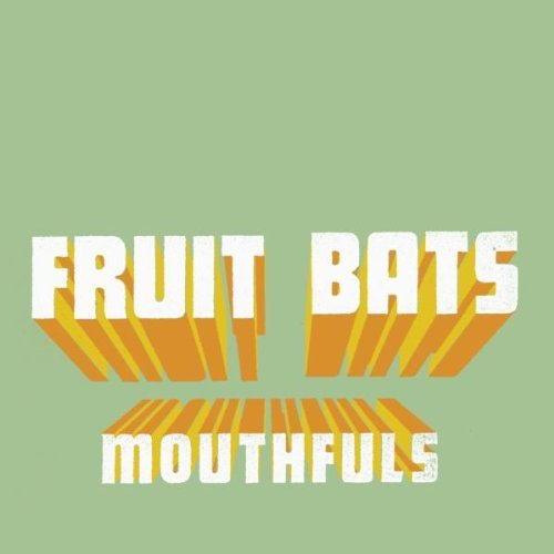 Fruit Bats Mouthfuls
