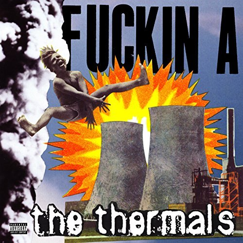 Thermals Fuckin A Explicit Version Colored Vinyl Incl. Digital Download