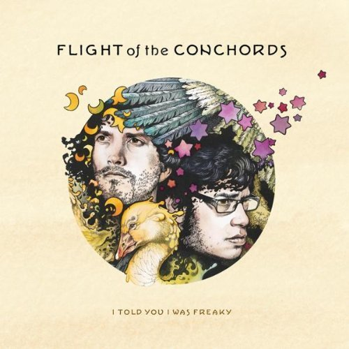 Flight Of The Conchords I Told You I Was Freaky