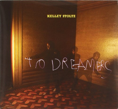 Kelley Stoltz To Dreamers