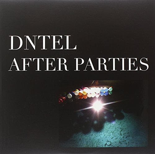 Dntel After Parties I
