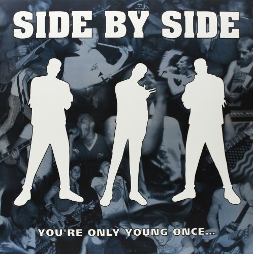 Side By Side You're Only Young Once...