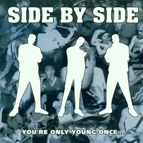 Side By Side You're Only Young Once