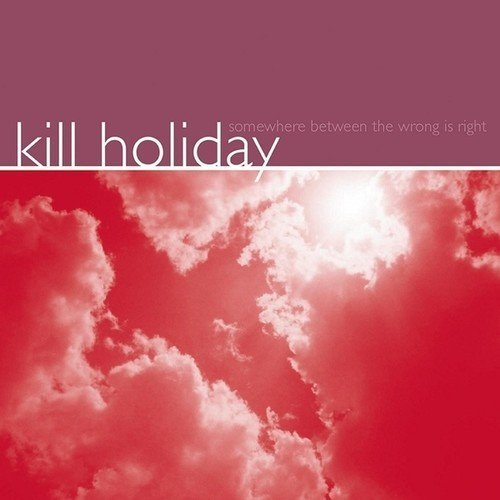 Kill Holiday Somewhere Between The Wrong Is Purple Vinyl