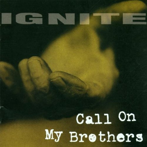 Ignite Call On My Brothers