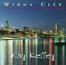 Ray Kelley Windy City