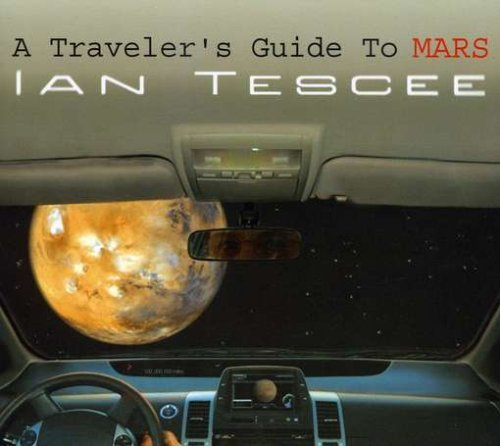 Ian Tescee Traveler's Guide To Mars