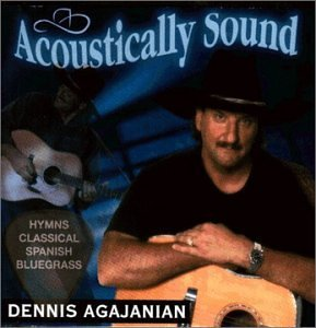 Dennis Agajanian Acoustically Sound
