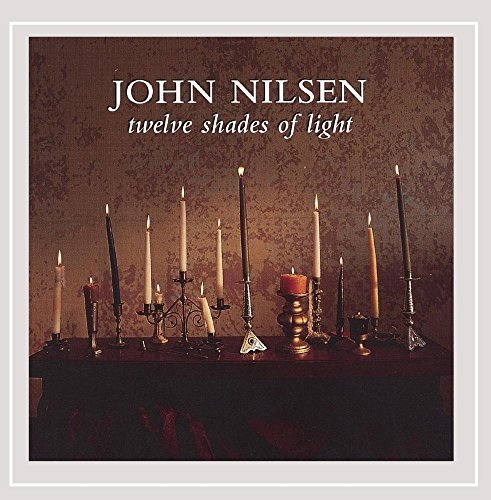 John Nilsen Twelve Shades Of Light
