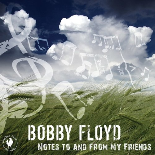 Bobby Floyd Notes To & From My Friends