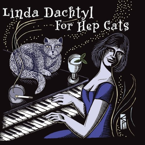 Linda Dachtyl For Hep Cats