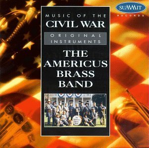 Americus Brass Band Music Of The Civil War Americus Brass Band