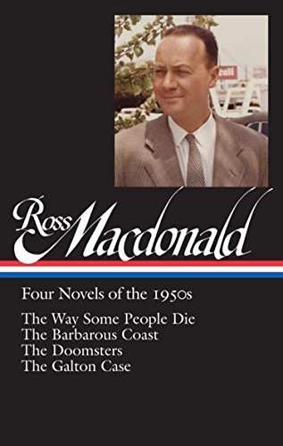 Ross Macdonald Ross Macdonald Four Novels Of The 1950s The Way Some People Die