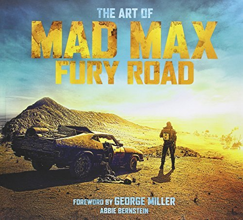 Abbie Bernstein The Art Of Mad Max Fury Road