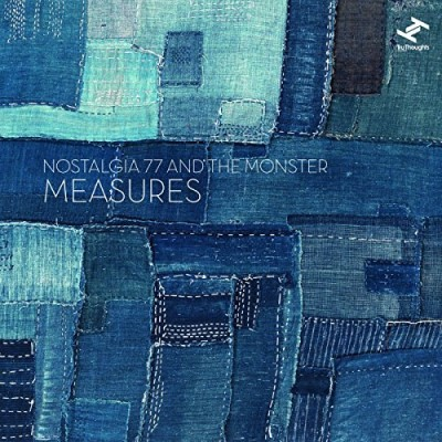 Nostalgia 77 & The Monster Measures
