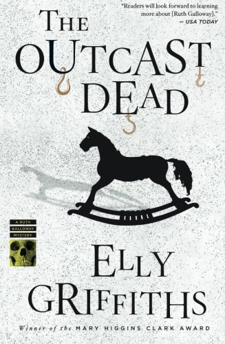 Elly Griffiths The Outcast Dead