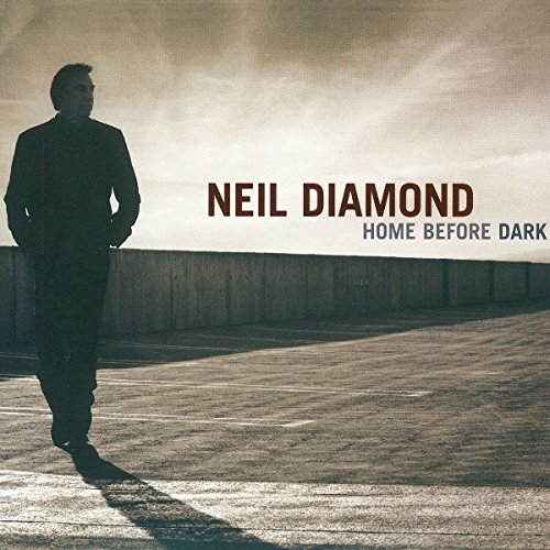 Neil Diamond Home Before Dark