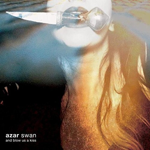 Azar Swan And Blow Us A Kiss