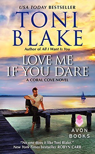 Toni Blake Love Me If You Dare A Coral Cove Novel