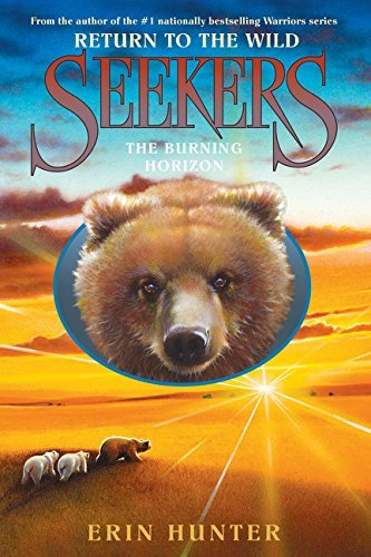 Erin Hunter Seekers Return To The Wild #5 The Burning Horizon
