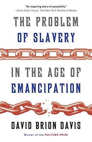 David Brion Davis The Problem Of Slavery In The Age Of Emancipation