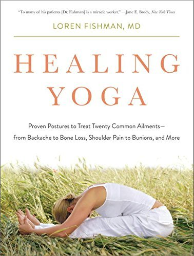 Loren Fishman Healing Yoga Proven Postures To Treat Twenty Common Ailments