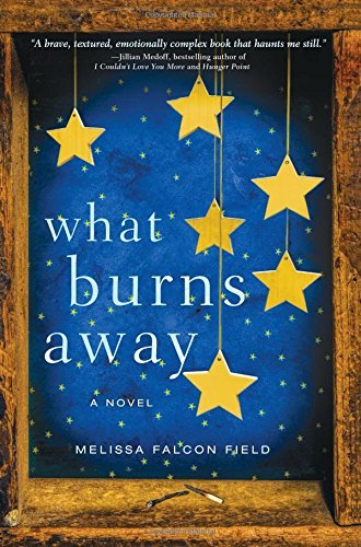 Melissa Falcon Field What Burns Away