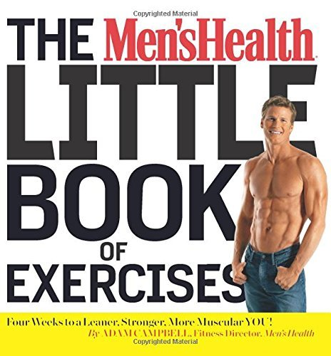 Adam Campbell The Men's Health Little Book Of Exercises Four Weeks To A Leaner Stronger More Muscular Y
