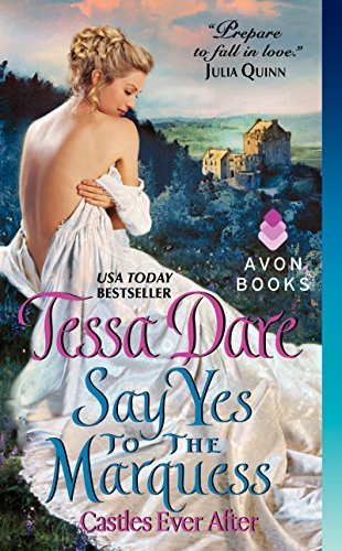 Tessa Dare Say Yes To The Marquess Castles Ever After