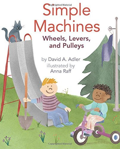 David A. Adler Simple Machines Wheels Levers And Pulleys