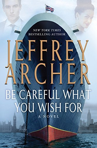 Jeffrey Archer Be Careful What You Wish For Large Print