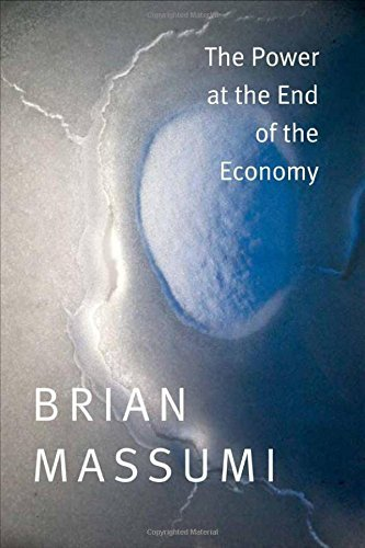 Brian Massumi The Power At The End Of The Economy