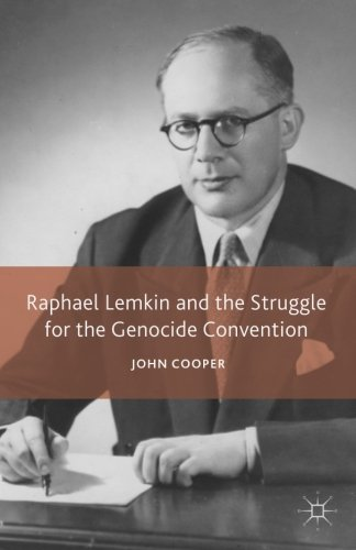 J. Cooper Raphael Lemkin And The Struggle For The Genocide C 2008