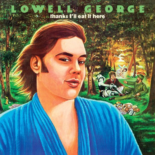 Lowell George Thanks I'll Eat It Here