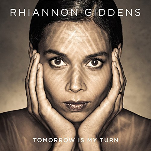 Rhiannon Giddens Tomorrow Is My Turn Includes Bonus CD