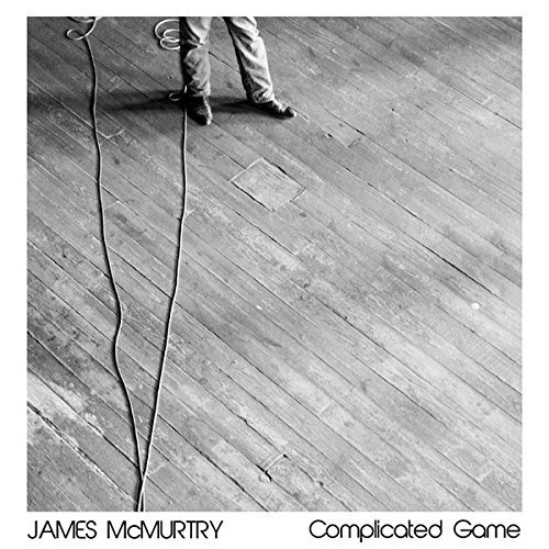 James Mcmurtry Complicated Game Complicated Game