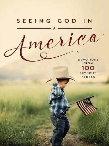 Thomas Nelson Seeing God In America Devotions From 100 Favorite Places
