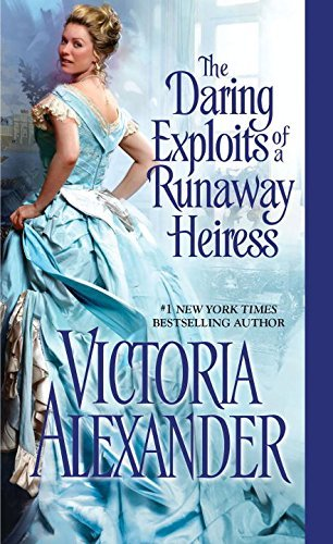 Victoria Alexander The Daring Exploits Of A Runaway Heiress