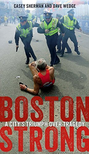 Casey Sherman Boston Strong A City's Triumph Over Tragedy