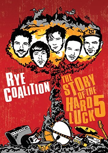 Rye Coalition Story Of The Hard Luck 5