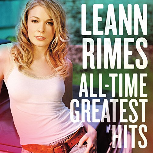 Leann Rimes All Time Greatest Hits