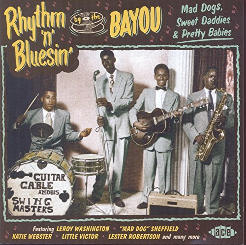 Rhythm 'n' Blusin' By The Bayou Mad Dogs Sweet Daddies & Pretty Babies Rhythm 'n' Blusin' By The Bayou Mad Dogs Sweet Daddies & Pretty Babies