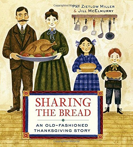 Pat Zietlow Miller Sharing The Bread An Old Fashioned Thanksgiving Story