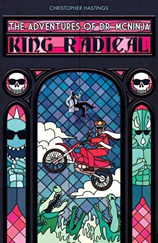 Christopher Hastings Adventures Of Dr. Mcninja The King Radical