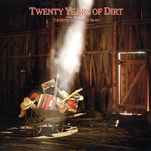 Nitty Gritty Dirt Band Twenty Years Of Dirt Best Of