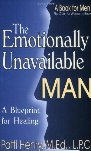 Patti Henry The Emotionally Unavailable Man Woman A Blueprint For Healing