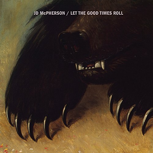 Jd Mcpherson Let The Good Times Roll